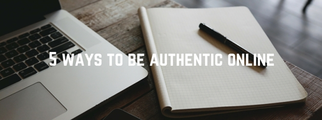 5 ways to be authentic online (1)